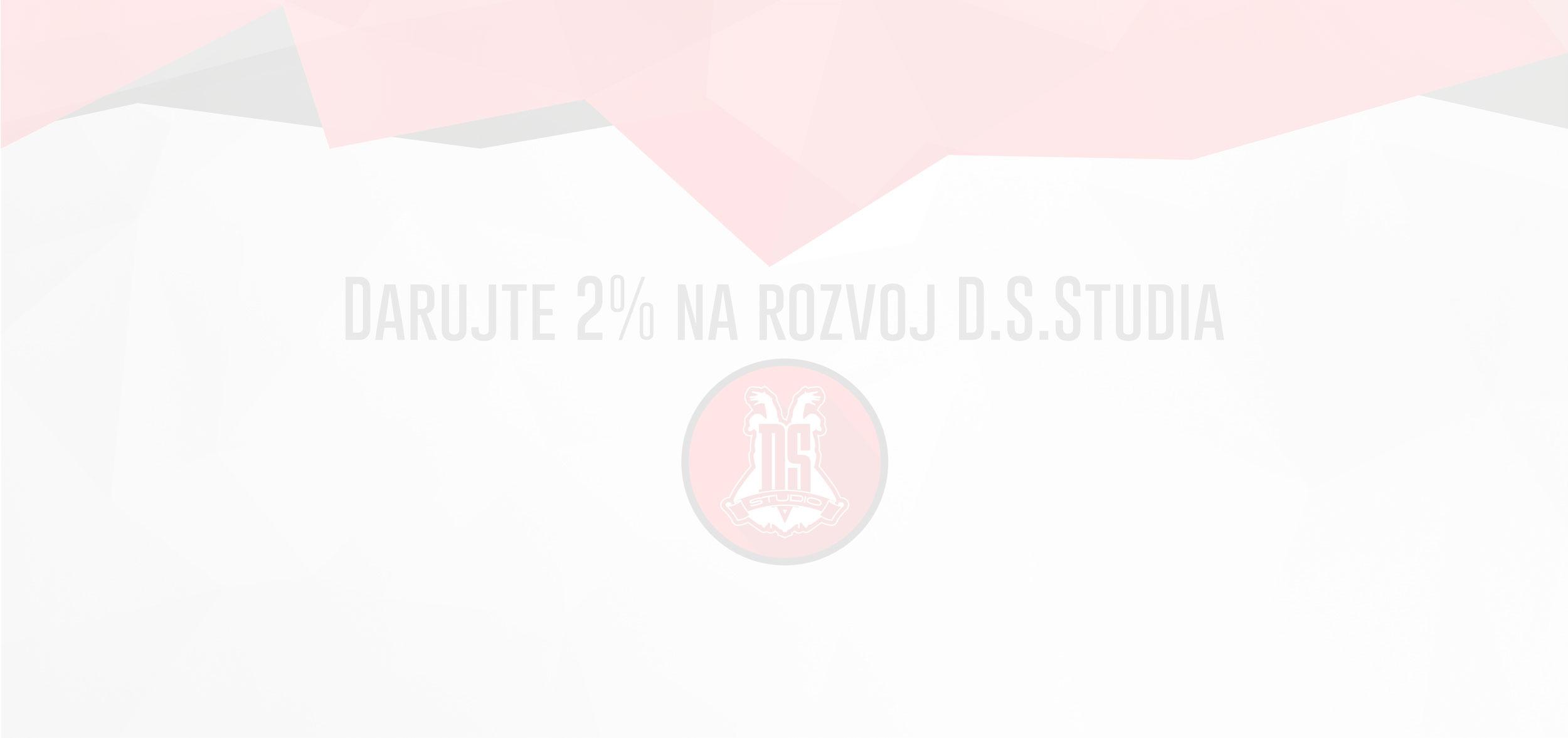 Darujte 2% na rozvoj D.S.Studia